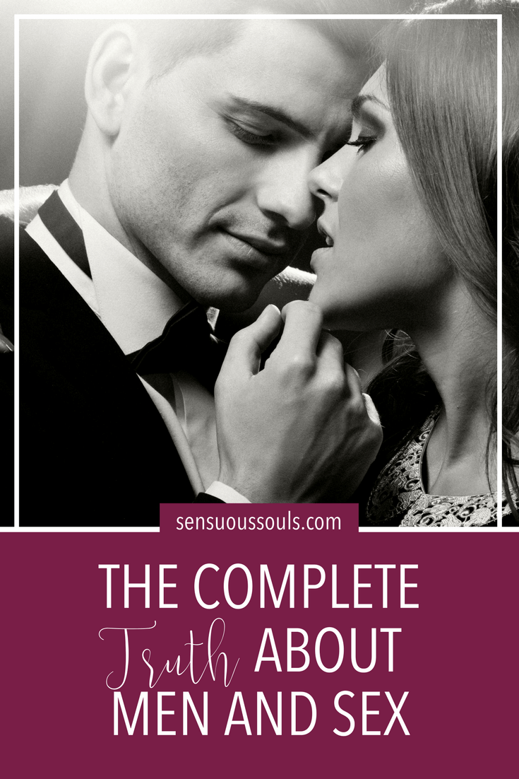The Complete Truth About Men and Sex // Sensuous Souls.